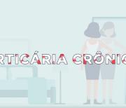 Você sabe o que é urticária crônica?