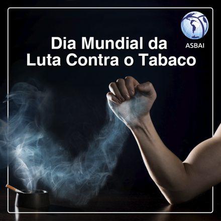 31 de maio – Dia Mundial da Luta Contra o Tabaco